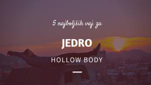 5 najboljših vaj za jedro: Hollow bod