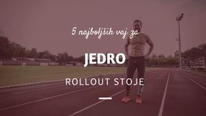 5 najboljših vaj za trebušne mišice: Rollout stoje