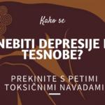 Kako se znebiti depresije in tesnobe? Prekinite toksične navade