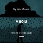 Kaj lahko storimo v boju proti depresiji?
